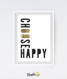 Choose Happy Happiness Minimalistic Typographic Motivational Inspo Office Home Gold Foil Leaf Quote Poster Prints Printable Wall Decor Art