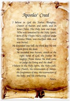 "Apostles Creed. This is in ""The Book of Common Prayer"" of the Episcopal church. This prayer and the Nicene Creed are both beautiful."