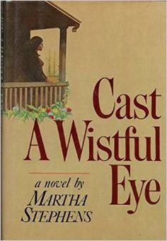 Cast A Wistful Eye (Macmillan 1977).  A novel featuring a young couple in south Georgia and the birth of their first child written by Martha Thomas Stephens (MA '61).