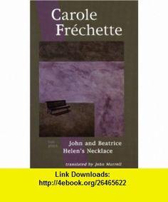 Carole Frechette Two Plays (9780887545016) Carole Frechette, John Murrell , ISBN-10: 0887545017  , ISBN-13: 978-0887545016 ,  , tutorials , pdf , ebook , torrent , downloads , rapidshare , filesonic , hotfile , megaupload , fileserve