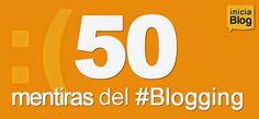 50 mentiras del #blogging #Blogging http://blgs.co/o0V22o