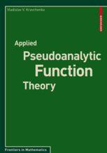 Applied Pseudoanalytic Function Theory | Vladislav V. Kravchenko | Springer
