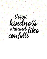 Quotes Printable Wall Art | These Bare Walls | Throw Kindness Around Like Confetti
