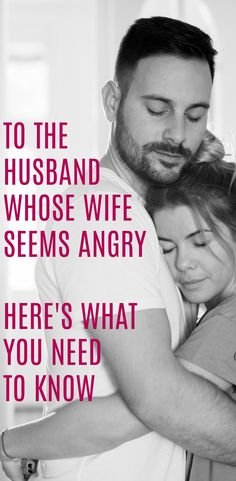 To The Husband Whose Wife Seems Angry - Here's What You Need To Know - Perfection Pending
