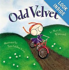 Odd Velvet: Mary Whitcomb...Velvet is a little odd, but in the end, her classmates discover that being different is what makes Velvet so much fun!