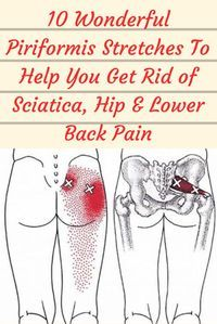 10 Wonderful Piriformis Stretches To Help You Get Rid of Sciatica, Hip & Lower Back Pain Super Health Direct Back Stretches For Pain, Sciatica Stretches, Back Exercises, Piriformis Exercises, Sciatica Relief, Lower Body Stretches, Low Back Pain Relief, Yoga For Sciatica, Neck Stretches