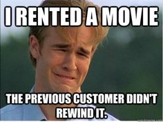 Not Rewound: 14 First World Problems From The 90s