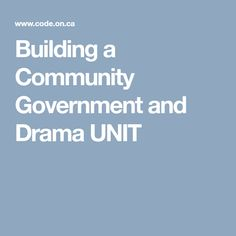 Building a Community  Government and Drama UNIT
