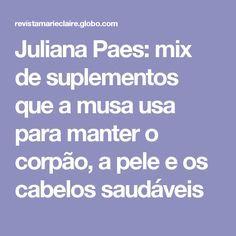 Juliana Paes  mix de suplementos que a musa usa para manter o corpão 03e99e6f811