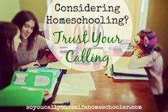 Considering Homeschooling? Trust Your Calling. :: Managing Your Blessings