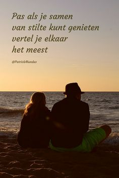 Pas als je samen van #stilte kunt genieten, vertel je elkaar het meest... Words Quotes, Wise Words, Me Quotes, Motivational Quotes, Inspirational Quotes, Sayings, Dutch Words, Dutch Quotes, English Quotes