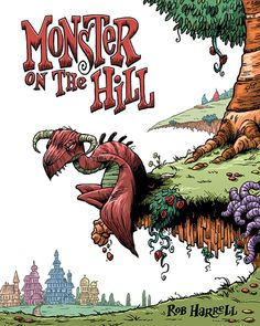 Monster on the Hill by Rob Harnell. ISBN 9781603090759.