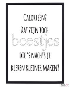 Calorieën - #Calories - #Poster - #Quote - Buy it at www.vanmariel.nl - Poster € 12,95
