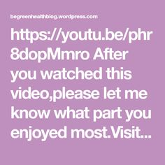 Let Me Know, Let It Be, Videos Please, My Website, Watch Video, Get Healthy, Easy, Youtube, Products