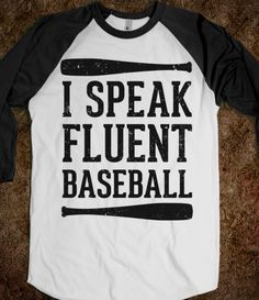 I Speak Fluent Baseball (Baseball Tee)