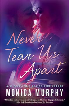 ✧✦✧ 4 STAR REVIEW & SWOON THURSDAY ✧✦✧ Never Tear Us Apart by Monica Murphy This was not an easy read; it touches on some difficult elements that bought two people together.