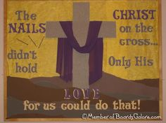church bulletin boards for lent - Bing Religious Bulletin Boards, Bible Bulletin Boards, Easter Bulletin Boards, Holiday Bulletin Boards, Christian Bulletin Boards, Classroom Bulletin Boards, Classroom Ideas, Classroom Door, Sunday School Rooms