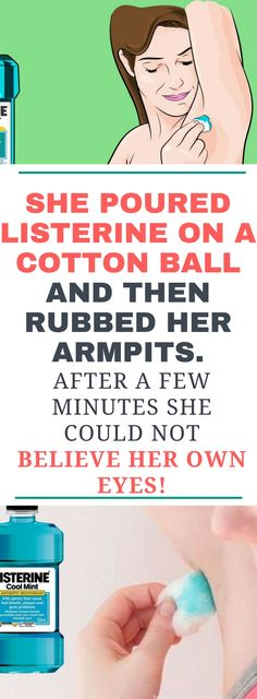 She Poured Listerine On a Cotton Ball And Then Rubbed Her Armpits. After a Few Minutes She Could Not believe Her Own Eyes...!!!!