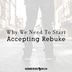 Why We Need To Start Accepting Rebuke