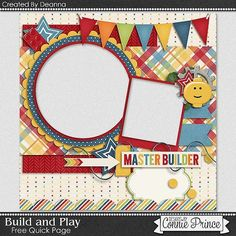 Connie Prince Designs | Today's freebie is a fun quick page by the talented Deanna using Build and Play!