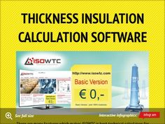 Thickness Insulation Calculation Software - This calculation is extremely important to choose the insulation which can reduce heat loss. The loss of energy can cause condensation which affects the operational efficiency of machinery and piping system.  Our technical tools help the engineers to reduce the heat transfer through allowing the engineers to choose the required insulating system which should have great heat protection tendency.
