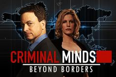 "CRIMINAL MINDS: BEYOND BORDERS CRIMINAL MINDS: BEYOND BORDERS, a planted spinoff of ""Criminal Minds,"" is a drama about the specialized International Division of the FBI tasked with solving ..."