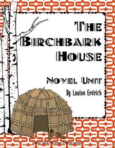 The Birchbark House   Compare and Contrast  In this activity    The Birchbark House by Louise Erdrich  historical fiction novel study for th  th grade