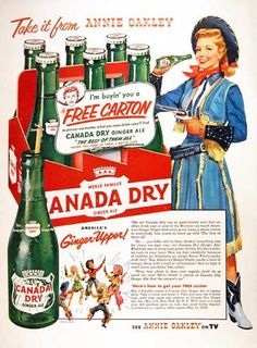 1954 Canada Dry Ad - Ginger Ale, Annie Oakley - Canada Dry Ginger Ale is The Best of Them All! Annie Oakley will buy you a Free 6 bottle Carton to prove it. Retro Ads, Vintage Advertisements, Vintage Ads, Vintage Prints, Vintage Food, Vintage Country, Vintage Signs, Canada Day Party, Ginger Ale