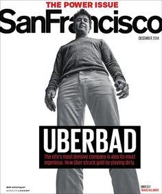 """San Francisco: Alles andere als verträumt spricht das Reise-Magazin von San Francisco diesmal seine Käufer an. Titelstory ist der vermeintliche Taxi-Killer Uber. Die Story geht der Frage nach, ob das Startup wirklich Über-Böse (""""Uberbad"""") ist. Auf dem Foto wirkt das Unternehmen mehr wie ein gefürchteter Schulhofschläger, als wie ein freundliches Startup."""