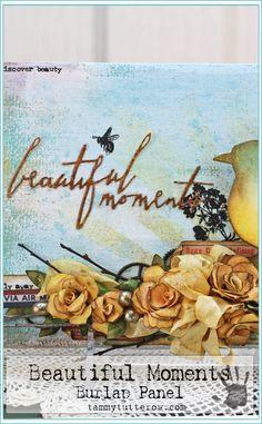 Tammy Tutterow   Beautiful Moments Burlap Panel
