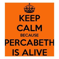 i hope we are all agreeing tht saying percabeth only means percy and annabeth. its more efficient tht way