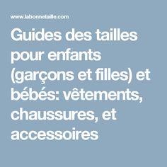Guides des tailles pour enfants (garçons et filles) et bébés: vêtements, chaussures, et accessoires