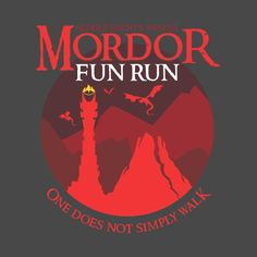 Shop Mordor Fun Run One Does Not Simply Walk the lord of the rings t-shirts designed by DesignInkz as well as other the lord of the rings merchandise at TeePublic. Jrr Tolkien, Tolkien Quotes, One Does Not Simply, O Hobbit, High Fantasy, Action Poses, Middle Earth, Lord Of The Rings, Lotr