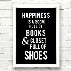 First, relationship with God is happiness. Grab a good book for tonight and a great pair of shoes for Monday!