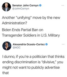 "Another ""unifying move by the new Administration? Biden Ends Partial Ban on Transgener Soldiers in U.S. Military ~ @JohnCornyn I dunno, if you're a politician that thinks ending discrimination is ""divisive,"" you might not want to publicly advertise that ~ @AOC John Cornyn, Bernie Sanders, Social Issues, Politicians, Transgender, Soldiers, Military, Army, Military Man"