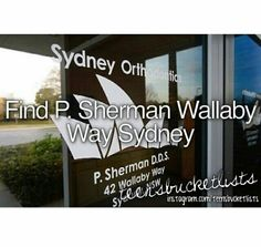 Bucket list, find p.sherman wallaby way.