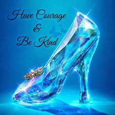 Have courage & Be Kind #Cinderella