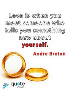 Who tells you something new about yourself | http://quotealive.com/love-quote/who-tells-you-something-new-about-yourself/