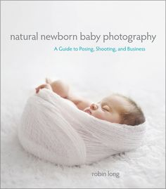 Natural Newborn Baby Photography Book