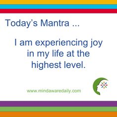 Today's #Mantra. . . I am experiencing joy in my life at the highest level.#affirmation #ltg #trainyourbrain