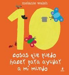 """""""Cosas que puedo hacer para ayudar a mi mundo"""" Los 12 libros más recomendados sobre medio ambiente para niños"""