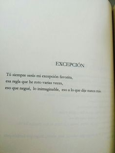 the only exception. Poetry Quotes, Words Quotes, Sayings, More Than Words, Some Words, Frases Love, Love Phrases, Some Quotes, Spanish Quotes