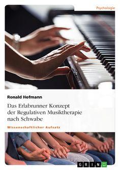 Das Erlabrunner Konzept der Regulativen Musiktherapie nach Schwabe