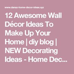 12 Awesome Wall Décor Ideas To Make Up Your Home | diy blog | NEW Decorating Ideas - Home Decors