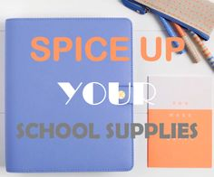 Spice up your school supplies ♡