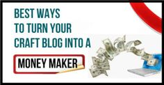 Best-Ways-to-Turn-Your-Craft-Blog-Into-a-Money-Maker