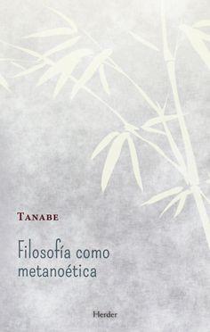 Filosofía como metanoética / Tanabe Hajime