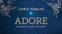 Adore: Christmas Songs of Worship features Lauren Daigle and All Sons & Daughters. With over 5.7 million albums and 9.1 million digital tracks in career sales, it's estimated over 30 million people sing the songs of GRAMMY® winner Chris Tomlin... http://www.cmaddict.com/news_page.php?news_id=1775