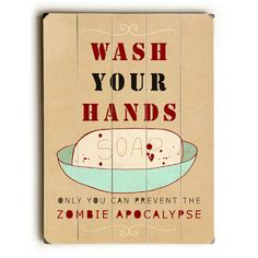 Prevent The Zombie Apocalypse by Artist Lisa Barbero Wood Sign
