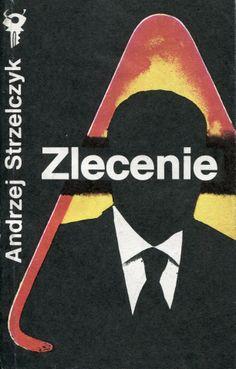 """""""Zlecenie"""" Andrzej Strzelczyk Cover by Wiesław Rosocha Book series Klub Srebrnego Klucza Published by Wydawnictwo Iskry 1989 ISBN 9788320709414"""